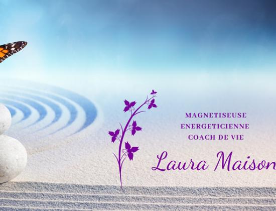 Laura Maison – Magnétiseuse,  Energéticienne et coach de vie.