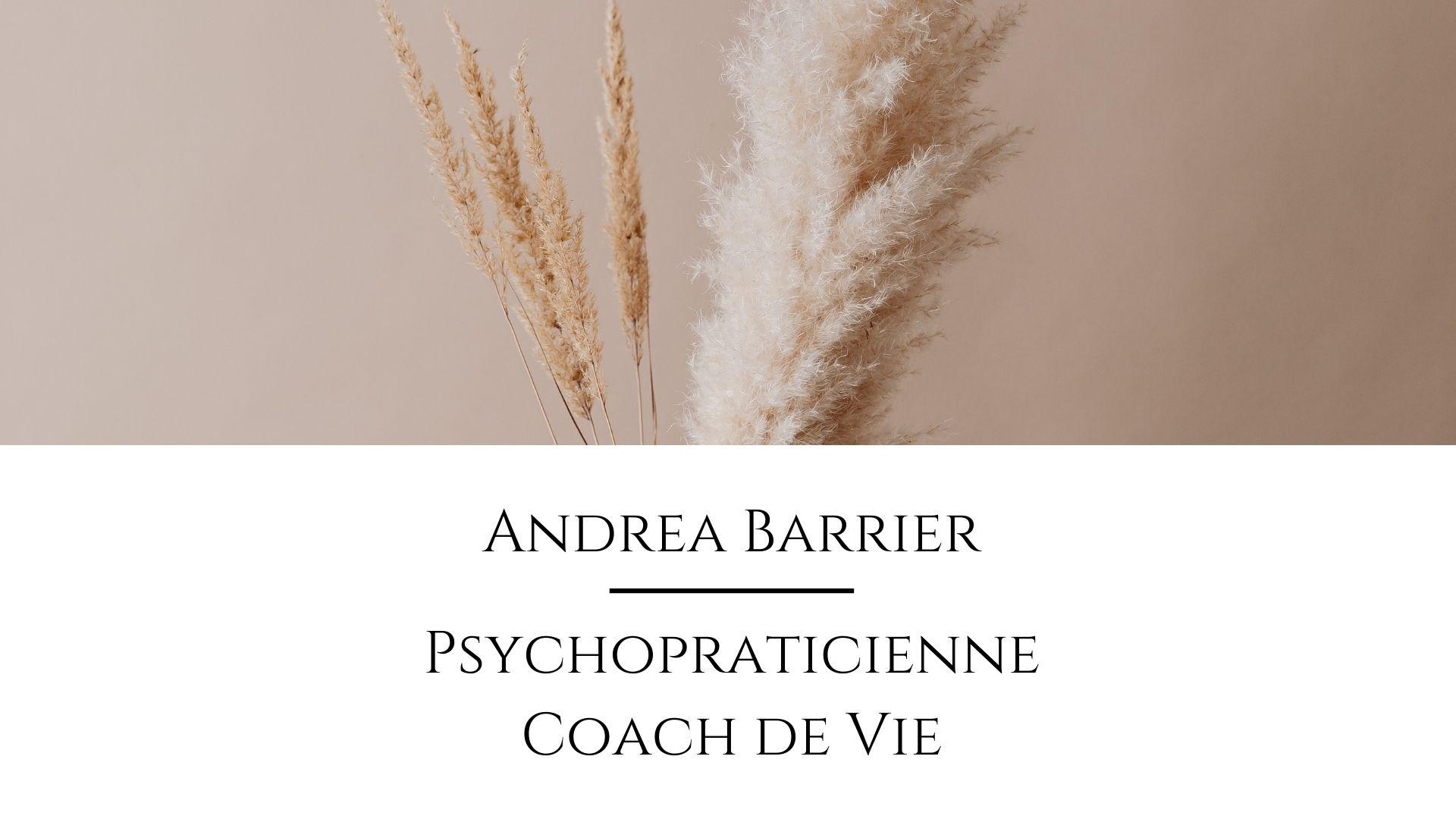 ANDREA BARRIER – COACH DE VIE – PSYCHOPRATICIENNE